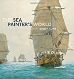 The Sea Painter's World, Geoff Hunt, 1844861422