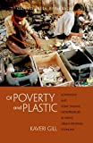 Of Poverty and Plastic (OIP) : Scavenging and Scrap Trading Entrepreneurs in India's Urban Informal Economy, Gill, Kaveri, 0198085508