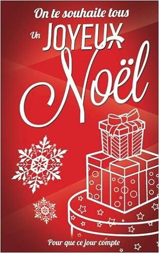 On te souhaite un Joyeux Noel: Livre a ecrire (Pour que ce jour