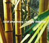 Earthly Delights by Beat Pharmacy (2005-03-22)