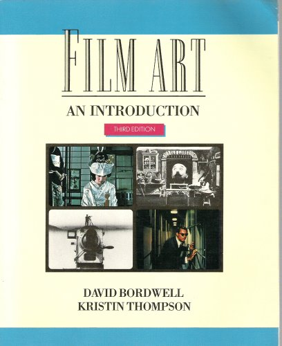 Film Art - An Introduction (Third Edition) (Film History Thompson 3rd Edition)