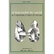 Sud-Ouest Du Niger De La Prehistoire Au Debut De L'Histoire