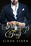 Billionaire's Trust (Billionaire Romance: Never Never Man Series Book 5)