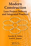 Modern Construction: Lean Project Delivery and Integrated Practices (Industrial Innovation)