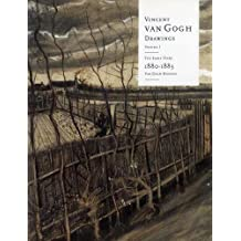 Vincent van Gogh Drawings: The Early Years, 1880-83 Volume 1: Volume 1: The Early Years 1880–83