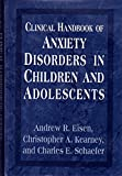 img - for Clinical Handbook of Anxiety Disorders in Children and Adolescents book / textbook / text book