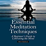 Essential Meditation Techniques: A Beginner's Guide to Liberating the Mind | M.E. Dahkid