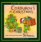 Corduroy's Christmas [CORDUROYS XMAS-LIFT FLAP]