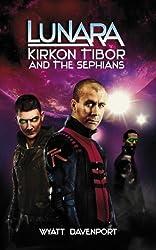 Lunara: Kirkon Tibor and the Sephians