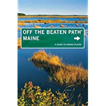 Maine Off the Beaten Path®: A Guide To Unique Places (Off the Beaten Path Series)