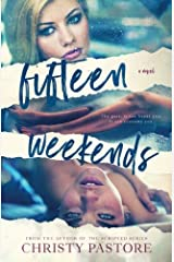 Fifteen Weekends (The Weekends Series) (Volume 1)