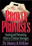 img - for Broken Promises: Healing and Preventing Affairs in Christian Marriages (Contemporary Christian Counseling Series) book / textbook / text book