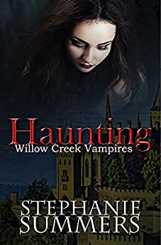 Haunting (The Willow Creek Vampires Series Book 2) by [Summers, Stephanie]