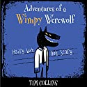 Adventures of a Wimpy Werewolf: Hairy but not Scary Audiobook by Tim Collins Narrated by Chris Nelson