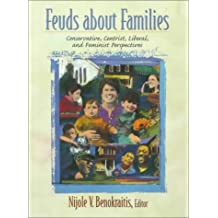 Feuds about Families: Conservative, Centrist, Liberal, and Feminist Perspectives by Nijole V. Benokraitis (1999-10-04)