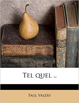 Tel quel .. by Paul Val??ry (2011-09-12)