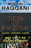 img - for India vs Pakistan: Why Cant We Just be Friends? book / textbook / text book