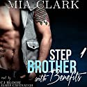Stepbrother with Benefits 1 Audiobook by Mia Clark Narrated by James Cavenaugh, CJ Bloom