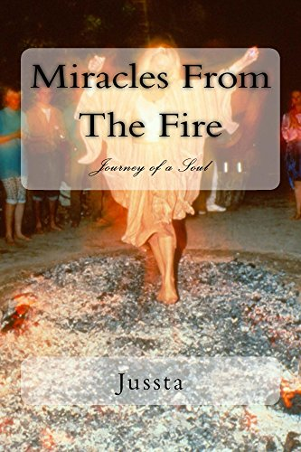 Miracles from the fire journey of a soul book 5 kindle edition miracles from the fire journey of a soul book 5 by jussta fandeluxe Gallery