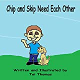 Chip and Skip Need Each Other (Needs and Wantes Duet Book 1)