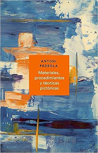 Materiales, procedimientos y técnicas pictóricas Ariel ...