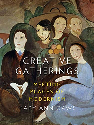 (Creative Gatherings: Meeting Places of Modernism)