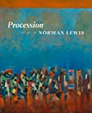 Procession: The Art of Norman Lewis
