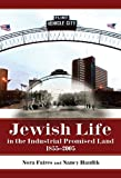 Jewish Life in the Industrial Promised Land, 1855-2005, Nora Helen Faires and Nancy Hanflik, 0870137719