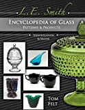 img - for L E Smith Encyclopedia of Glass Patterns & Products, Identification & Values book / textbook / text book