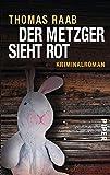 Der Metzger sieht rot: Kriminalroman (Metzger-Krimis, Band 2)