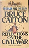 Reflections on the Civil War, Bruce Catton, 0425063844