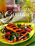 img - for Cooking Light: The Lazy Gourmet (Today's Gourmet) (1997-07-03) book / textbook / text book