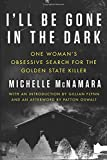 """I'll Be Gone in the Dark One Woman's Obsessive Search for the Golden State Killer"" av Michelle McNamara"
