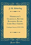 Amazon / Forgotten Books: Heberling s Gladiolus, Better Blooming Bulbs, Corn Belt Grown Catalogue Season of 1933 - 1934 Classic Reprint (J. H. Heberling)