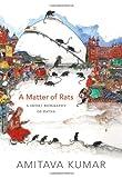 A Matter of Rats, Amitava Kumar, 0822357046