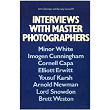 Interviews with Master Photographers: Minor White, Imogen Cunningham, Cornell Capa, Elliott Erwitt, Yousuf Karsh, Arnold Newman, Lord Snowdon, Brett Weston by James Danziger (1977-08-01)