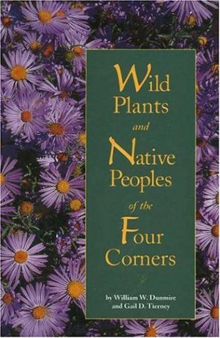 (Wild Plants and Native Peoples of the Four Corners)
