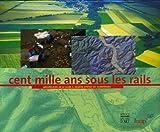 Image de Cent mille ans sous les rails (French Edition)