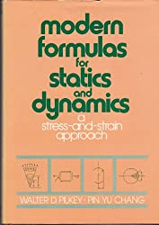 Modern Formulas for Statics and Dynamics: A Stress and Strain Approach