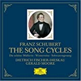 Schubert: The Song Cycles - Die Schone Mullerin, Winterreise, Schwanengesang