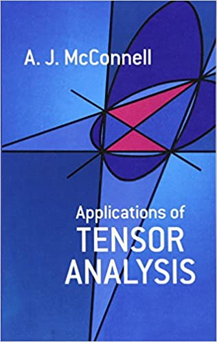 Applications Of Tensor Analysis (Dover Books On Mathematics) A. J. McConnell