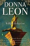 Willful Behavior: A Commissario Guido Brunetti Mystery (Commissario Brunetti Book 11)