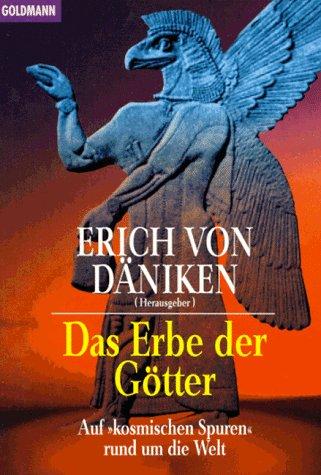 Das Erbe der Götter: Auf »kosmischen Spuren« rund um die Welt Taschenbuch – 4. Februar 2003 Erich Däniken Goldmann Verlag 3442127580 MAK_GD_9783442127580