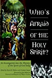 Who's Afraid of the Holy Spirit?, , 0737500689