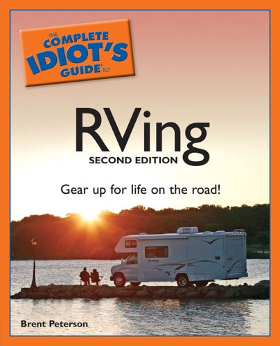 Read Online The Complete Idiot's Guide to RVing, 2nd Edition pdf