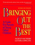 img - for Bringing Out the Best: A Guide for Parents of Young Gifted Children book / textbook / text book