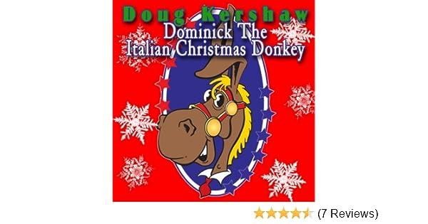 dominick the italian christmas donkey singalong version by doug kershaw on amazon music amazoncom - Dominick The Christmas Donkey Lyrics