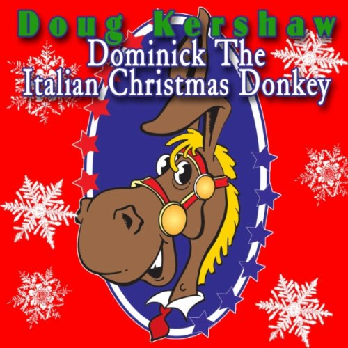 Amazon.com: Dominick The Italian Christmas Donkey: Doug Kershaw ...