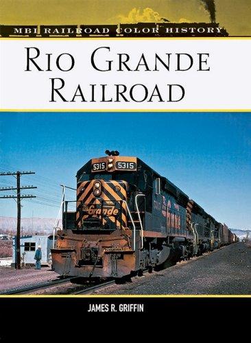 Rio Grande Railroad (Railroad Color History) Denver And Rio Grande Western Railroad
