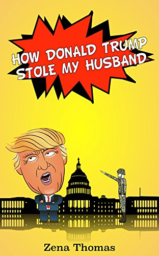 How Donald Trump Stole My Husband